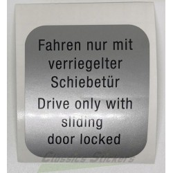 "étiquette ""Drive only with sliding door locked"""
